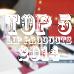 Top 5 Lip products 2014
